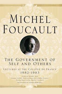 The Government of Self and Others by Michel Foucault