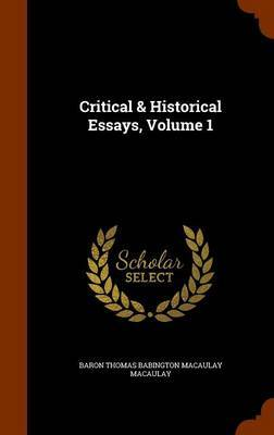 Critical & Historical Essays, Volume 1