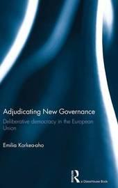 Adjudicating New Governance by Emilia Korkea-Aho