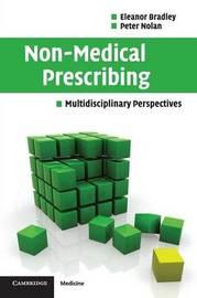 Non-Medical Prescribing by Eleanor Bradley