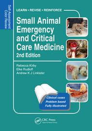 Small Animal Emergency and Critical Care Medicine by Rebecca Kirby