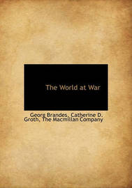 The World at War by Georg Brandes
