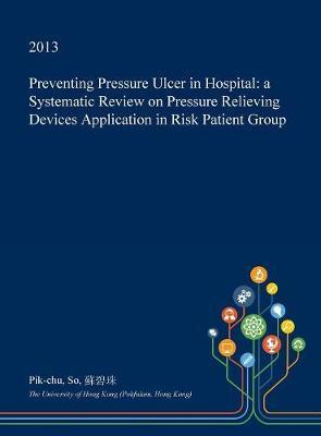Preventing Pressure Ulcer in Hospital by Pik-Chu So
