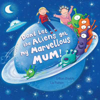 Don't Let The Aliens Get My Marvellous M by Gillian Shields image