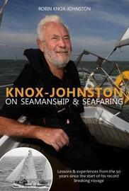 Knox-Johnston on Seamanship & Seafaring by Robin Knox-Johnston