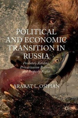 Political and Economic Transition in Russia by Ararat L. Osipian