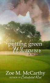 The Putting Green Whisperer by Zoe M McCarthy