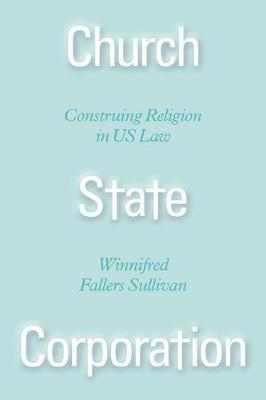 Church State Corporation by Winnifred Fallers Sullivan
