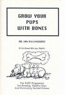 Grow Your Pups with Bones by Ian Billinghurst image
