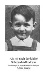 Als Ich Noch Der Kleine Schmied-Alfred War by Alfred Baurle image
