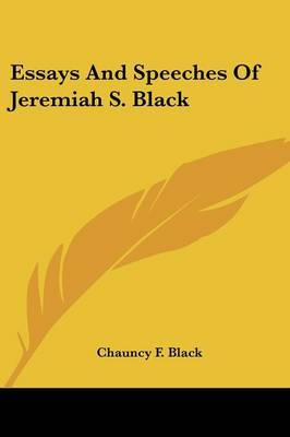 Essays and Speeches of Jeremiah S. Black by Chauncy F. Black image