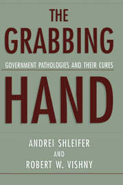 The Grabbing Hand by Andrei Shleifer