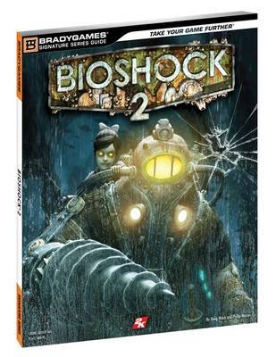 BioShock 2 - Signature Series Guide by BradyGames image