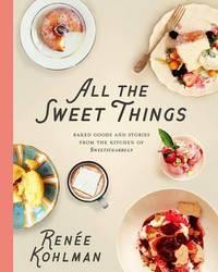 All the Sweet Things by Renee Kohlman