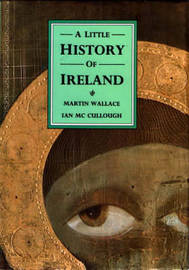 A Little History of Ireland by Martin Wallace
