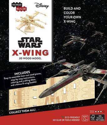 Incredibuilds: Star Wars: X-Wing 3D Wood Model by Michael Kogge