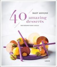 40 Amazing Desserts by Bart Ardijns