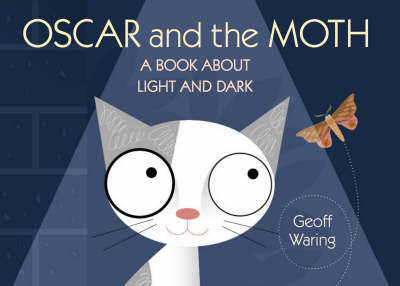 Oscar & The Moth: A Book About Light & D by Geoff Waring
