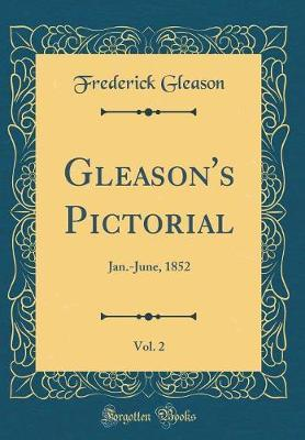 Gleason's Pictorial, Vol. 2 by Frederick Gleason image