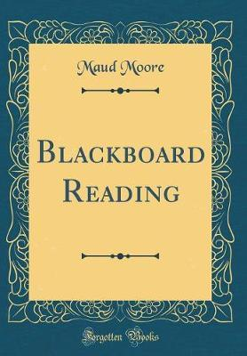 Blackboard Reading (Classic Reprint) by Maud Moore image