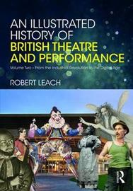 An Illustrated History of British Theatre and Performance by Robert Leach image