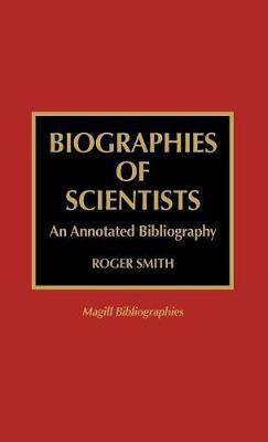 Biographies of Scientists by Roger R. Smith image