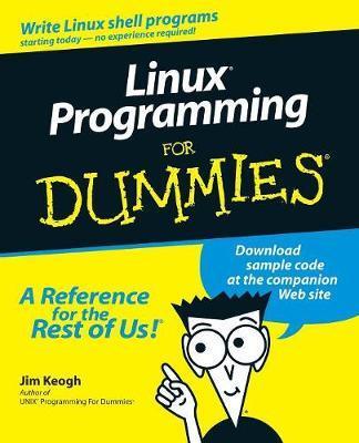 Linux Programming For Dummies by Jim Keogh