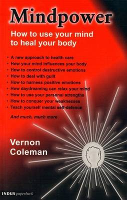 Mindpower: How to Use Your Mind to Heal Your Body by Vernon Coleman image