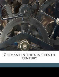 Germany in the Nineteenth Century by Ferruccio Bonavia