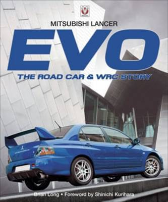 Mitsubishi Lancer Evo: The Road Car and WRC Story by Brian Long