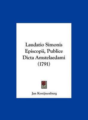 Laudatio Simonis Episcopii, Publice Dicta Amstelaedami (1791) by Jan Konijnenburg