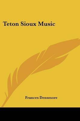 Teton Sioux Music by Frances Densmore
