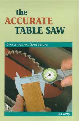 The Accurate Table Saw by Ian J. Kirby image