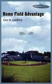 Home Field Advantage by Gary H. Goldberg