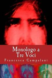Monologo a Tre Voci: Jesus, Kristos, Jhave by Francesca Campalani image