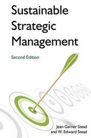 Sustainable Strategic Management by Jean Garner Stead