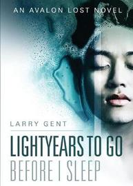 Lightyears to Go Before I Sleep by Larry Gent image