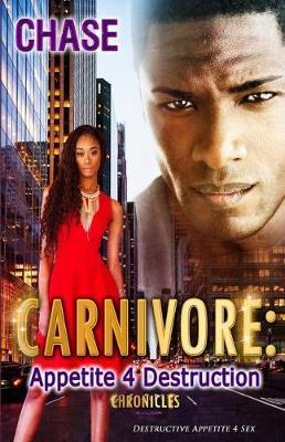 Carnivore Appetite 4 Destruction by Chase image
