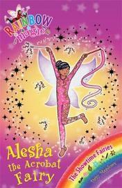 Alesha the Acrobat Fairy (Rainbow Magic #101 - Showtime Fairies series) by Daisy Meadows