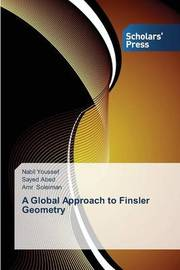A Global Approach to Finsler Geometry by Youssef Nabil