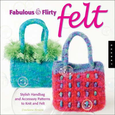 Fabulous & Flirty Felt by Darlene Bruce