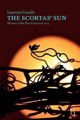The Scortas' Sun by Laurent Gaude