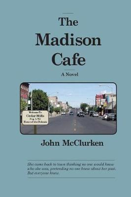 The Madison Cafe by John McClurken