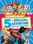 Nickelodeon 5-Minute Adventure Stories (Nickelodeon) by Hollis James