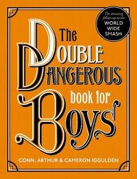 The Double Dangerous Book for Boys by Conn Iggulden image
