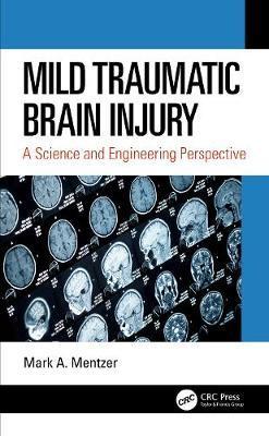Mild Traumatic Brain Injury by Mark A. Mentzer
