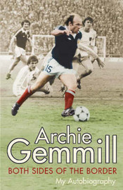 Archie Gemmill: Both Sides of the Border by Archie Gemmill image