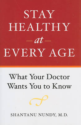Stay Healthy at Every Age by Shantanu Nundy image