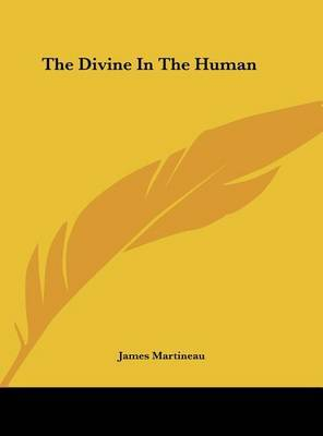 The Divine in the Human by James Martineau image