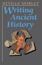 Writing Ancient History by Neville Morley image